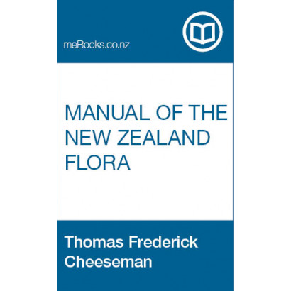 Manual of the New Zealand Flora, by Thomas Frederick Cheeseman (Science & Natural History)