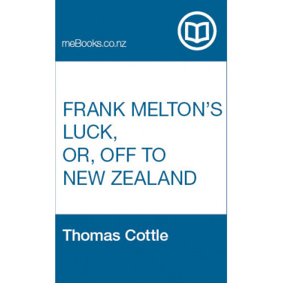 Frank Melton's Luck, Or, Off to New Zealand