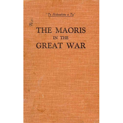 The Maoris in the Great War, by  James Cowan  (Māori / Pacific (historical))