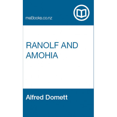 Ranolf and Amohia, by Alfred Domett (Fiction & Literature)