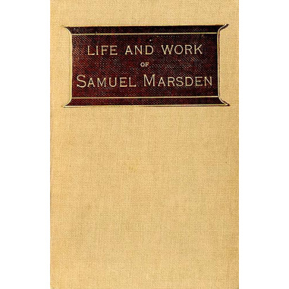Life and Work of Samuel Marsden, by J. B. Marsden (Biography & Memoir)