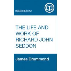 The Life and Work of Richard John Seddon