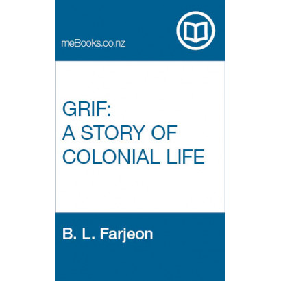 Grif: A Story of Colonial Life
