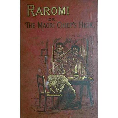 Raromi or The Maori Chief's Heir, by A. A. Fraser (Fiction & Literature)