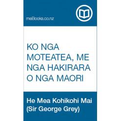 Ko Nga Moteatea, Me Nga Hakirara O Nga Maori