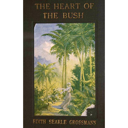 The Heart of the Bush, by Edith Searle Grossmann (Fiction & Literature)