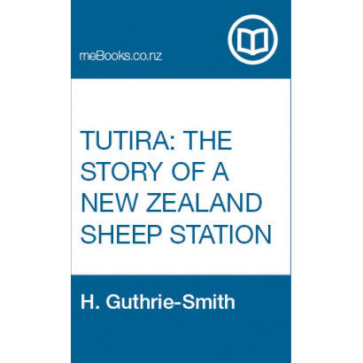 Tutira: The Story of a New Zealand Sheep Station, by  H. Guthrie-Smith  (Biography & Memoir)