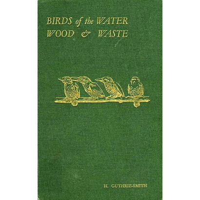Birds of the Water Wood & Waste, by H. Guthrie-Smith (Science & Natural History)