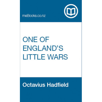 One of England's Little Wars, by  Octavius Hadfield  (New Zealand History)