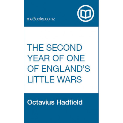 The Second Year of One of England's Little Wars, by Octavius Hadfield (New Zealand History)