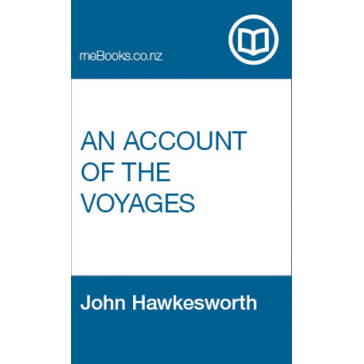 An Account of the Voyages undertaken by the order of His Present Majesty, for making Discoveries in the Southern Hemisphere, and successively performed by Commodore Byron, Captain Wallis, Captain Carteret, and Captain Cook, in the Dolphin, the Swallow, an