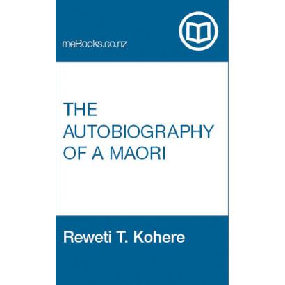 The Autobiography of a Maori, by Reweti T. Kohere (Biography & Memoir)