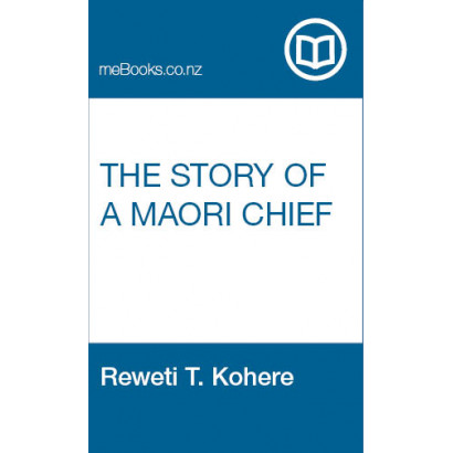 The Story of a Maori Chief, by Reweti T. Kohere (Biography & Memoir)