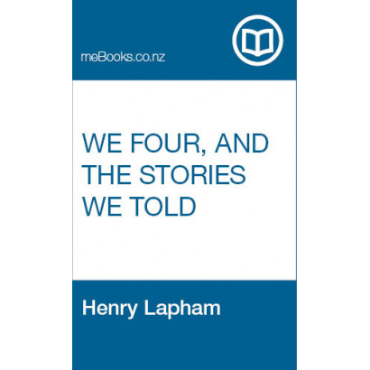 We Four, and the Stories We Told, by Henry Lapham (Fiction & Literature)