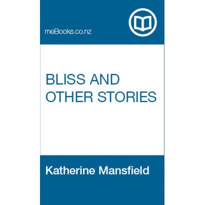 Bliss and Other Stories, by  Katherine Mansfield  (Fiction & Literature)
