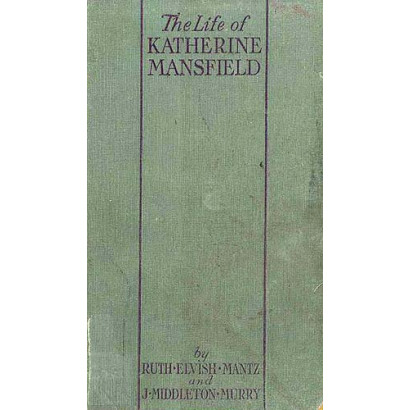 The Life of Katherine Mansfield, by  Ruth Elvish Mantz  (Biography & Memoir)