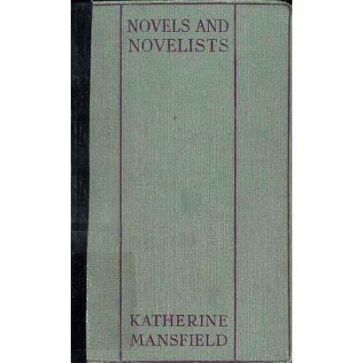 Novels and Novelists, by Katherine Mansfield (Fiction & Literature)