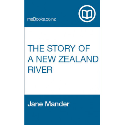 The Story of a New Zealand River, by  Jane Mander  (Fiction & Literature)
