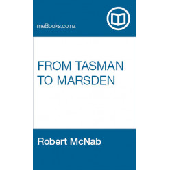 From Tasman To Marsden: A History of Northern New Zealand from 1642 to 1818