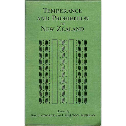 Temperance and Prohibition in New Zealand, by Rev. J. Cocker (New Zealand History)
