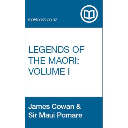 Legends of the Maori Volume 1