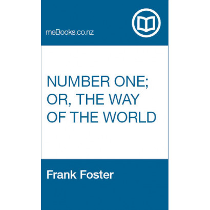 Number One; or, The Way of the World, by  Frank Foster  (Fiction & Literature)