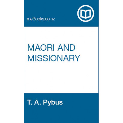 Maori and Missionary: Early Christian Missions in the South Island of New Zealand