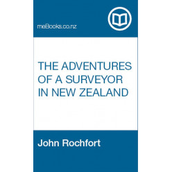 The Adventures of a Surveyor in New Zealand and the Australian Gold Diggings