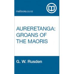 Aureretanga: Groans of the Maoris