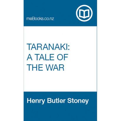 Taranaki: A Tale of the War, by  Henry Butler Stoney  (Fiction & Literature)