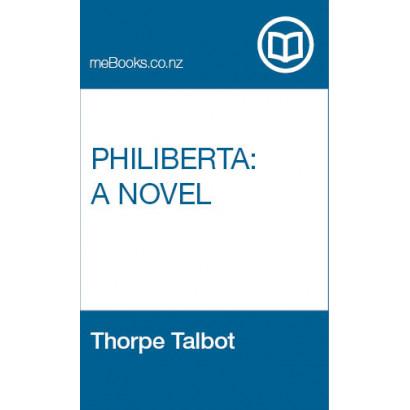 Philiberta: A Novel, by  Thorpe Talbot  (Fiction & Literature)
