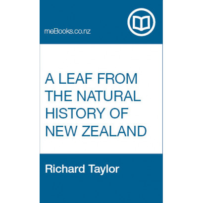 A Leaf from the Natural History of New Zealand, by Rev. Richard Taylor (Māori / Pacific (historical))