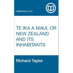Te Ika a Maui, or New Zealand and its Inhabitants