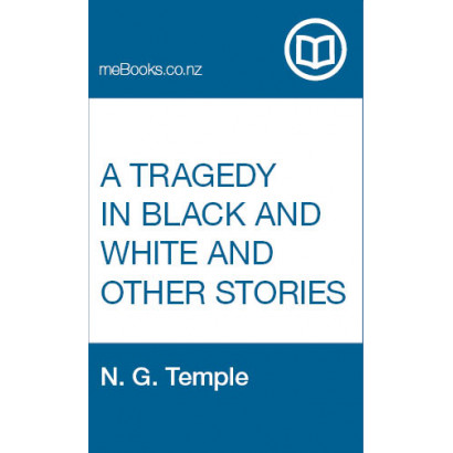 A Tragedy in Black and White and Other Stories, by  N. G. Temple  (Fiction & Literature)