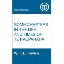 Some Chapters in the Life and Times of Te Rauparaha