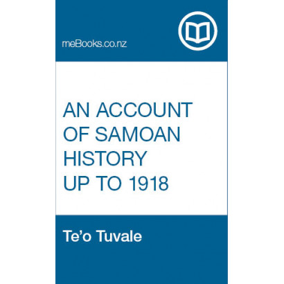 An Account of Samoan History up to 1918, by Te'o Tuvale (Māori / Pacific (historical))