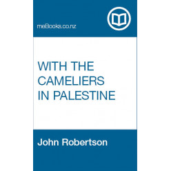 With the Cameliers in Palestine