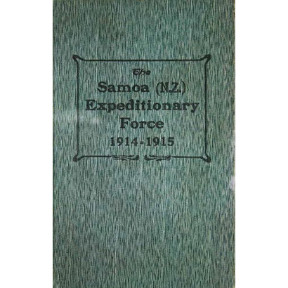 The Samoa (N.Z.) Expeditionary Force 1914-1915