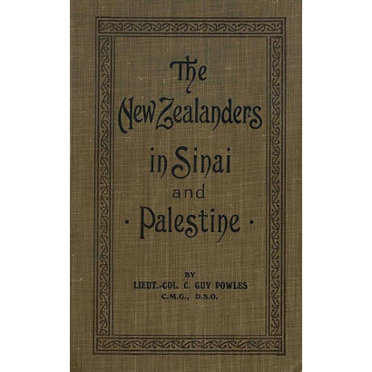 The New Zealanders in Sinai and Palestine, by  Lieut.-Colonel C. Guy Powles  (New Zealand History)