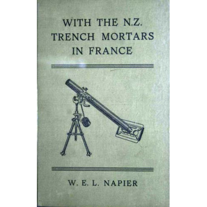 With the Trench Mortars in France, by  W. E. L. Napier  (New Zealand History)