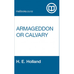 Armageddon or Calvary: The Conscientious Objectors of New Zealand and