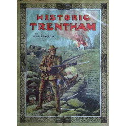 Historic Trentham, 1914-1917: The Story of a New Zealand Military Training Camp, and Some Account of the Daily Round of the Troops within Its Bounds