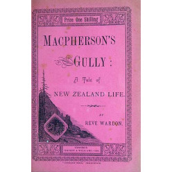 Macpherson's Gully: A Tale of New Zealand Life