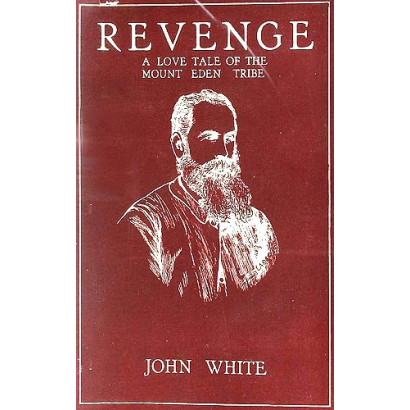 Revenge: A Love Tale of the Mount Eden Tribe, by  John White  (Fiction & Literature)