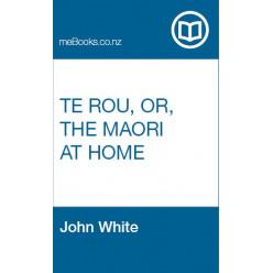 Te Rou, or, The Maori at Home