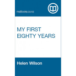 Free eBook: My First Eighty Years by Helen WIlson