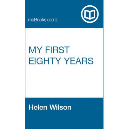 My First Eighty Years, by Helen Wilson (Biography & Memoir)