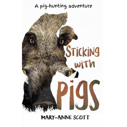 Sticking with Pigs, by Mary-anne Scott (Fiction)