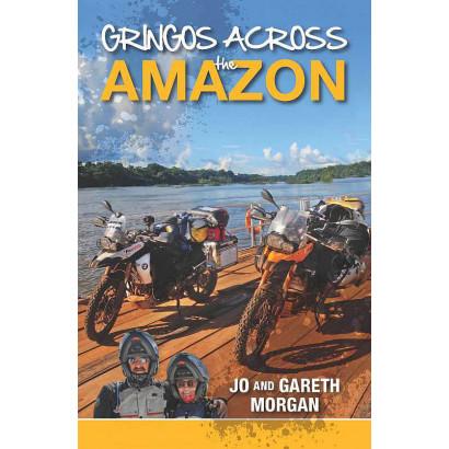 Gringos Across the Amazon, by Jo & Gareth Morgan (Biography & Memoir)
