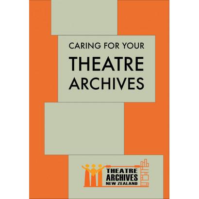 Caring For Your Theatre Archives, by Ellen Ellis (Business)